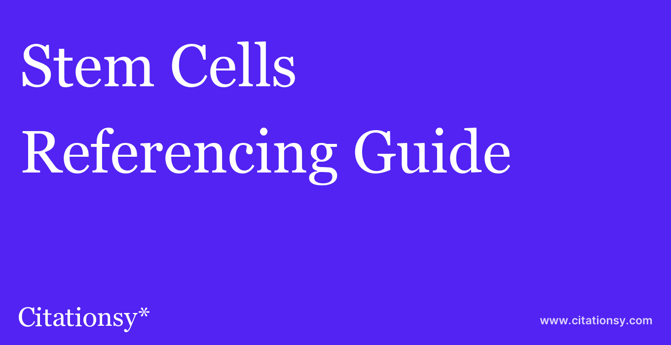 cite Stem Cells  — Referencing Guide