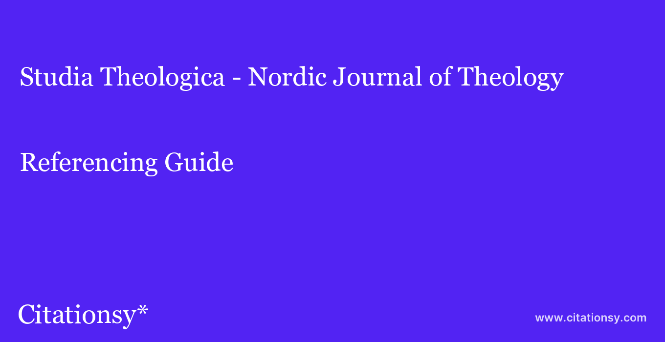 cite Studia Theologica - Nordic Journal of Theology  — Referencing Guide