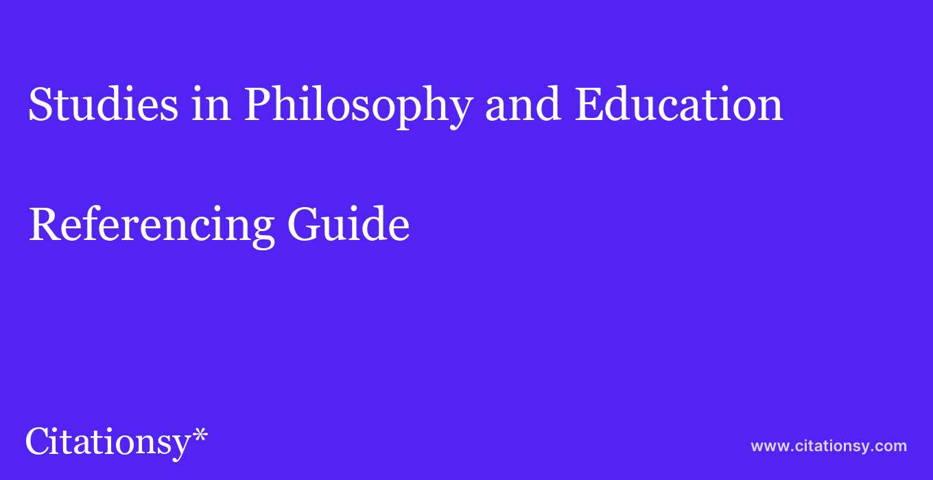 cite Studies in Philosophy and Education  — Referencing Guide