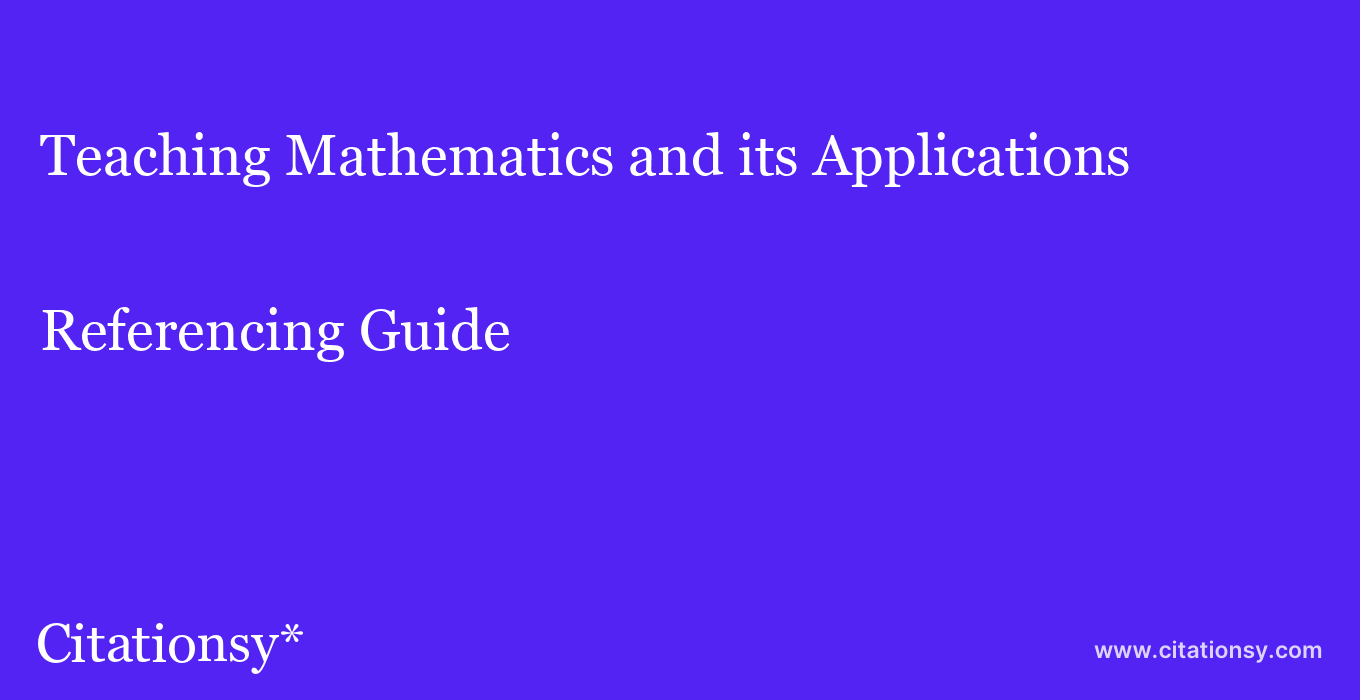 cite Teaching Mathematics and its Applications  — Referencing Guide