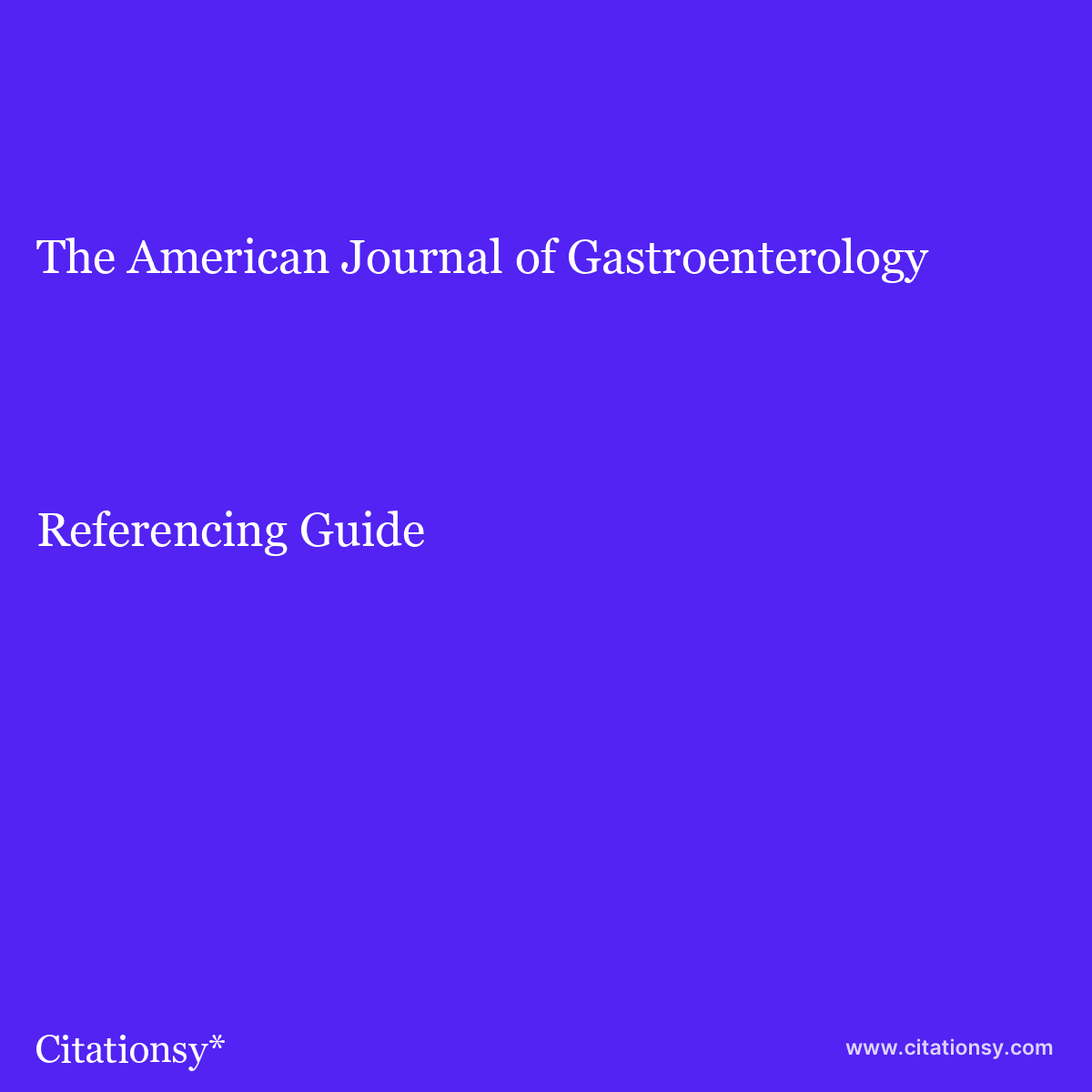 The American Journal of Gastroenterology Referencing Guide · How to