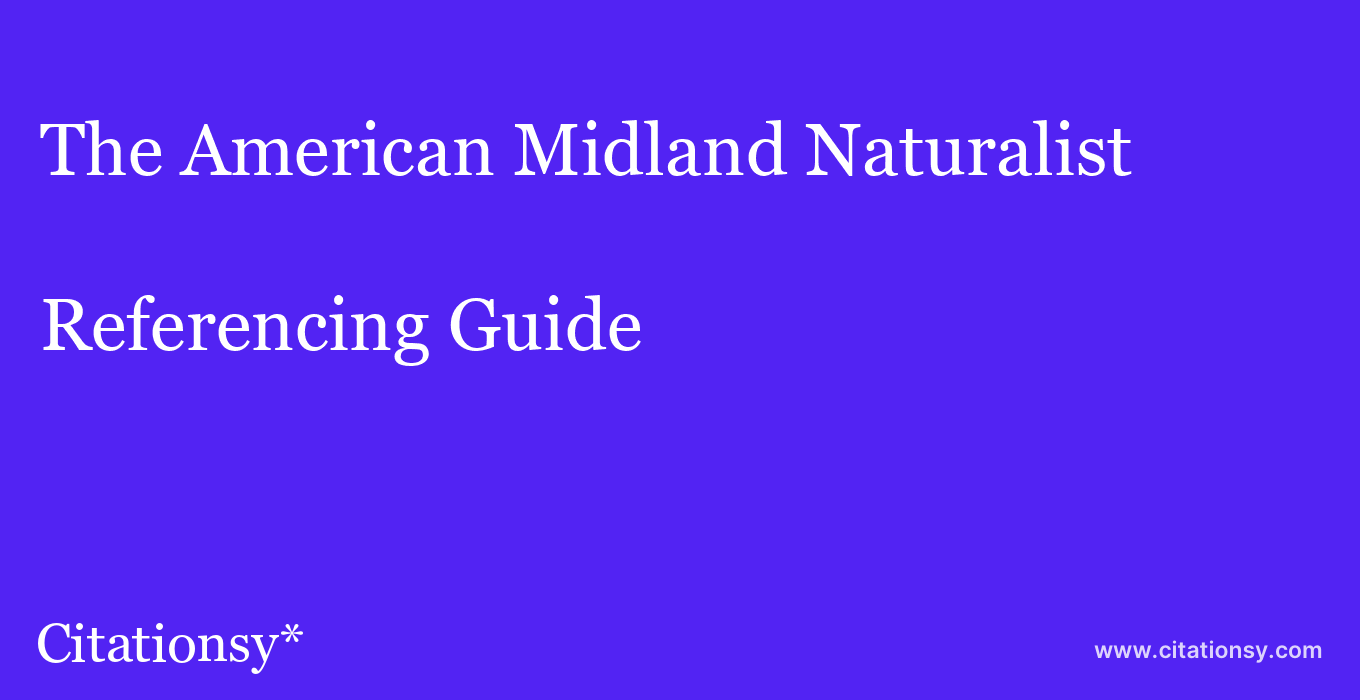 cite The American Midland Naturalist  — Referencing Guide