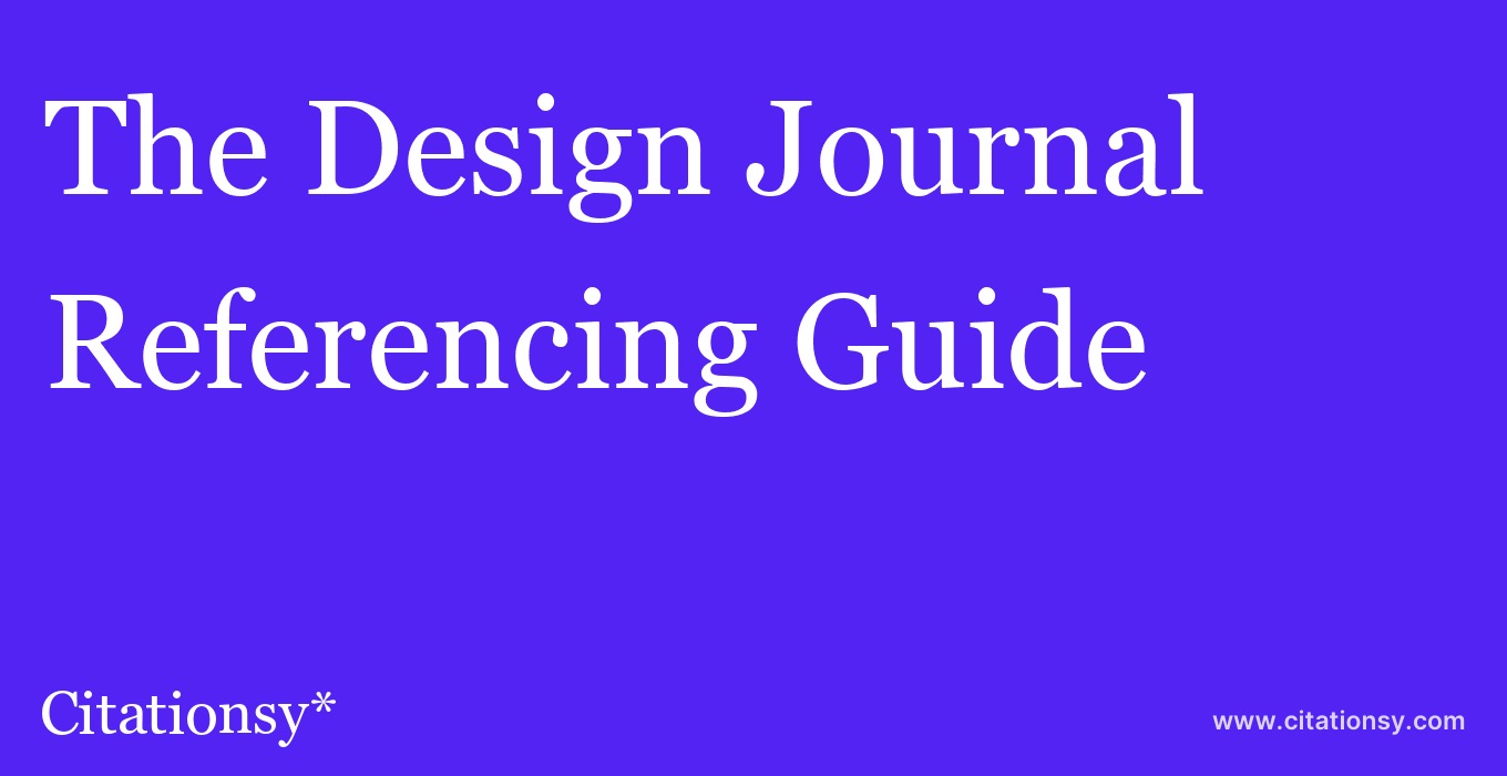 cite The Design Journal  — Referencing Guide