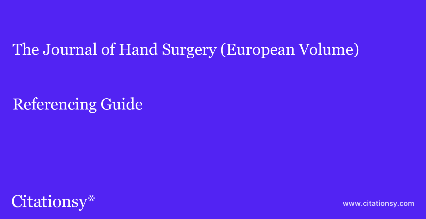 cite The Journal of Hand Surgery (European Volume)  — Referencing Guide