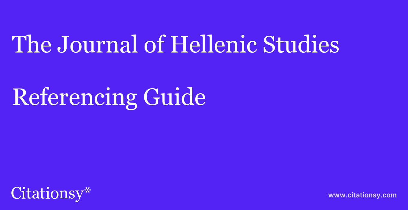 cite The Journal of Hellenic Studies  — Referencing Guide