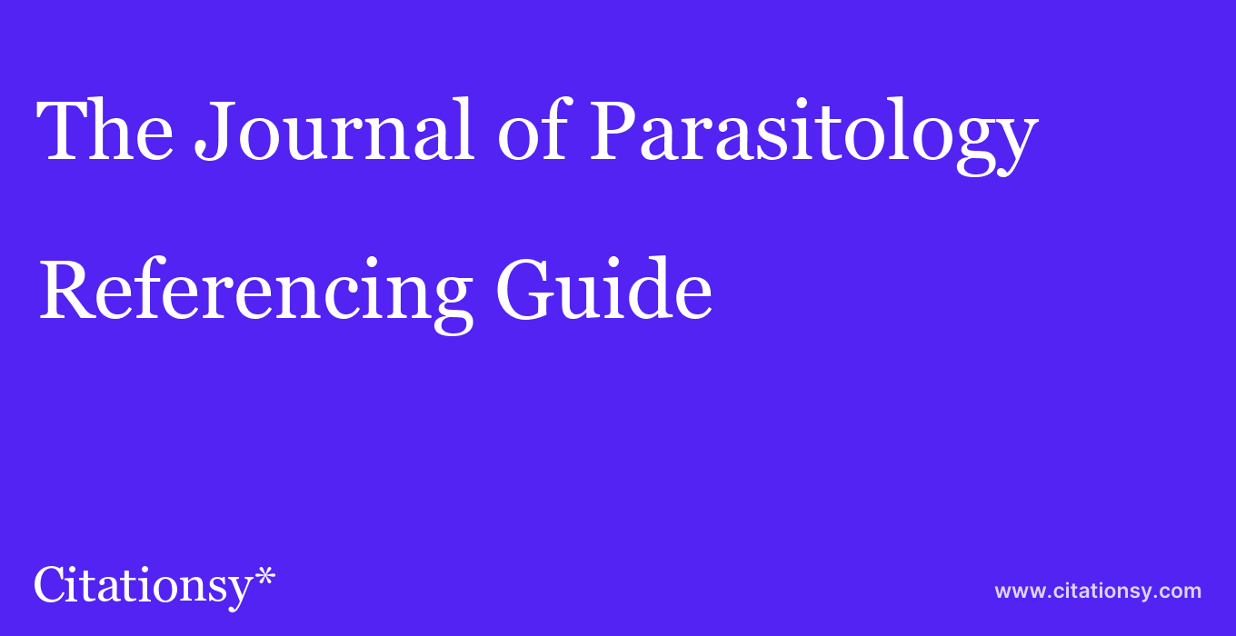 cite The Journal of Parasitology  — Referencing Guide