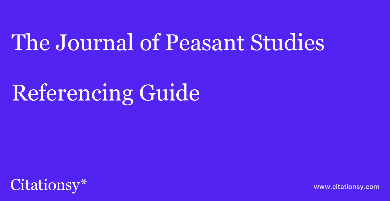 cite The Journal of Peasant Studies  — Referencing Guide