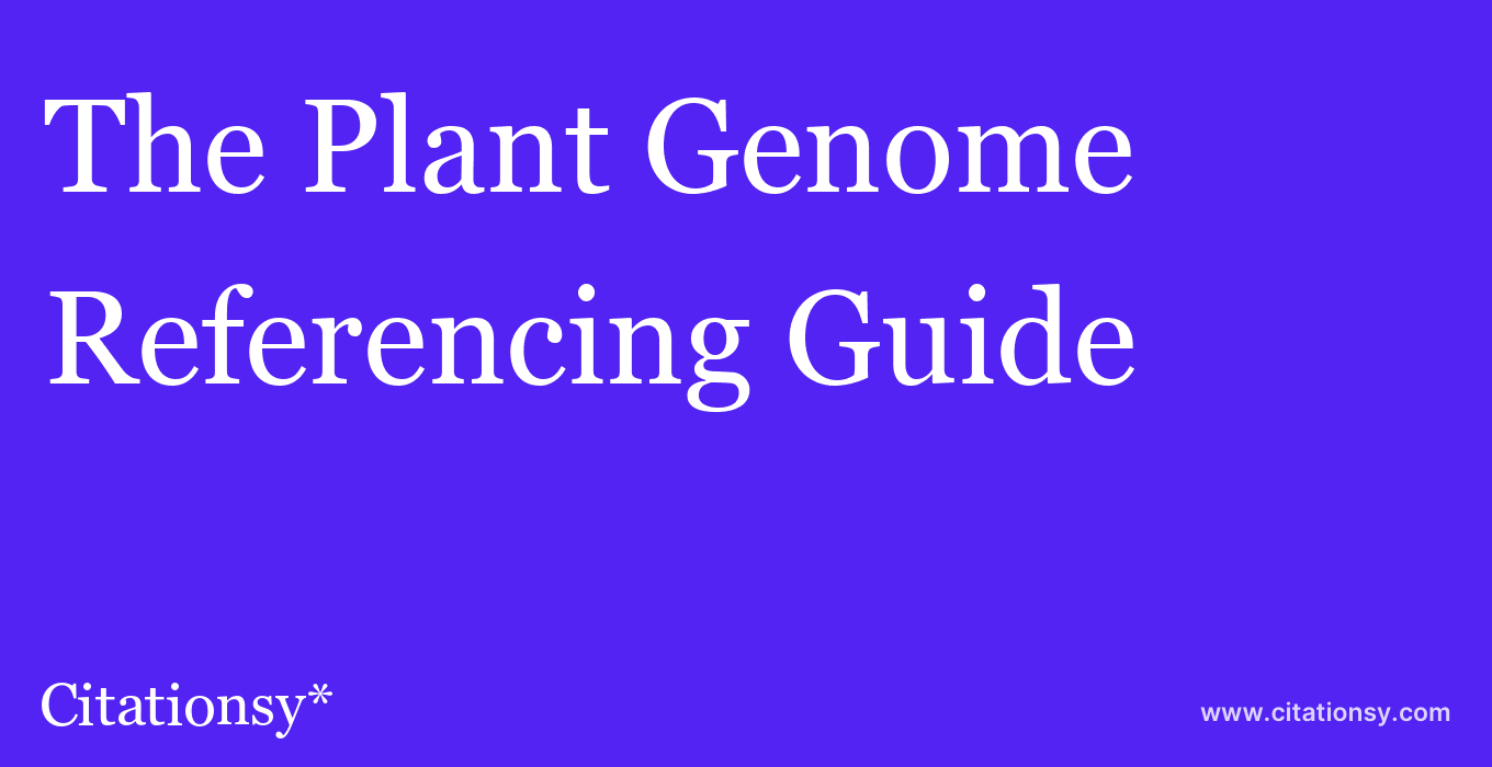 cite The Plant Genome  — Referencing Guide