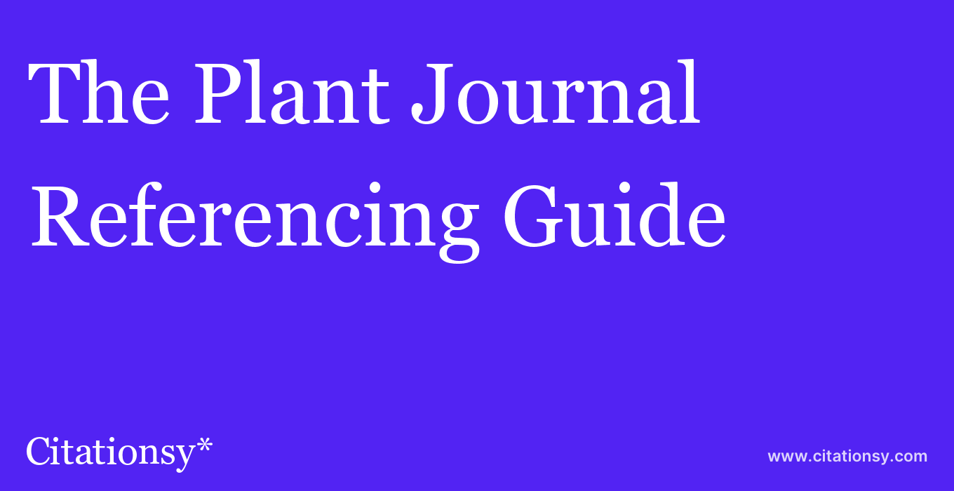 cite The Plant Journal  — Referencing Guide