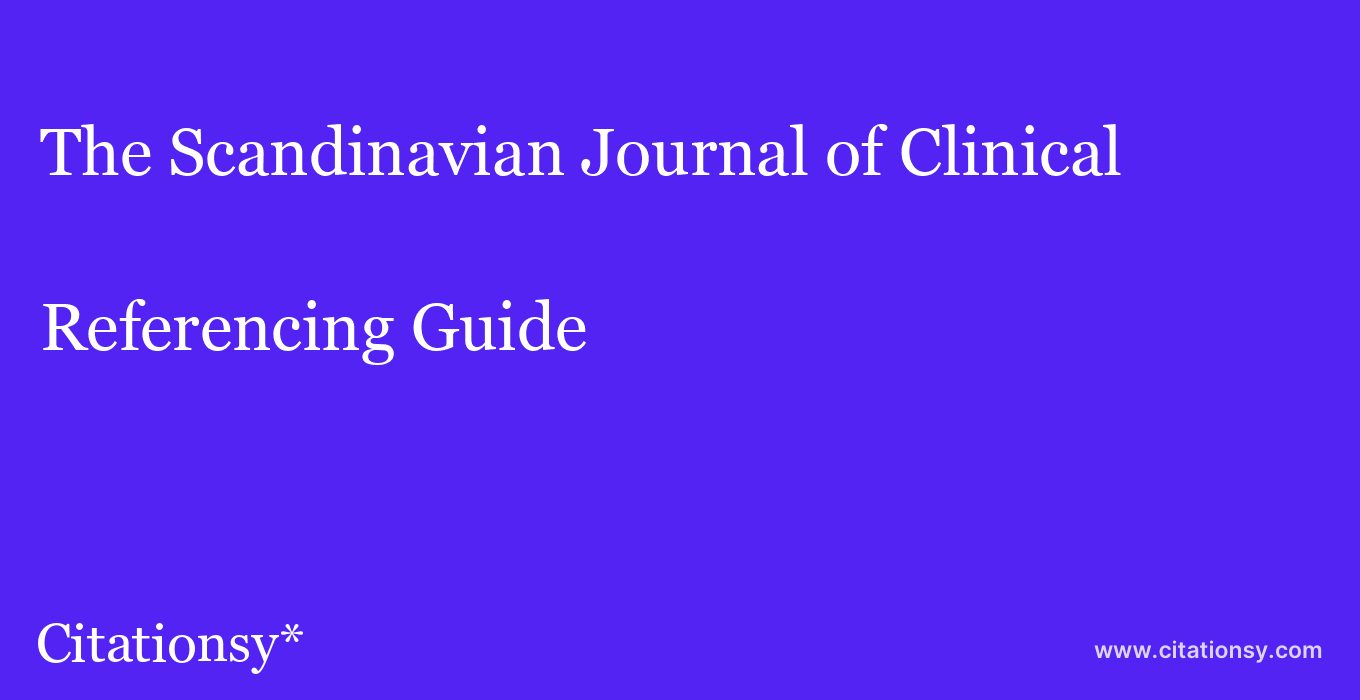 cite The Scandinavian Journal of Clinical & Laboratory Investigation  — Referencing Guide
