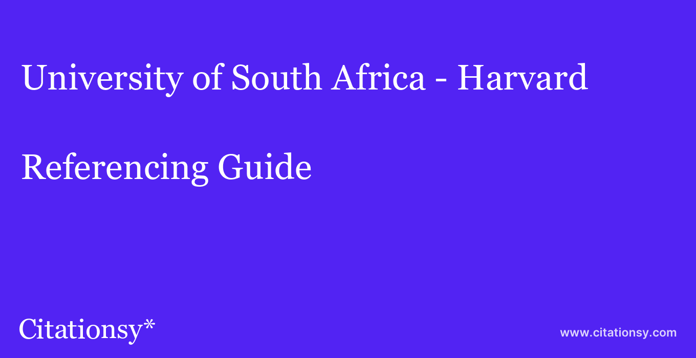cite University of South Africa - Harvard  — Referencing Guide