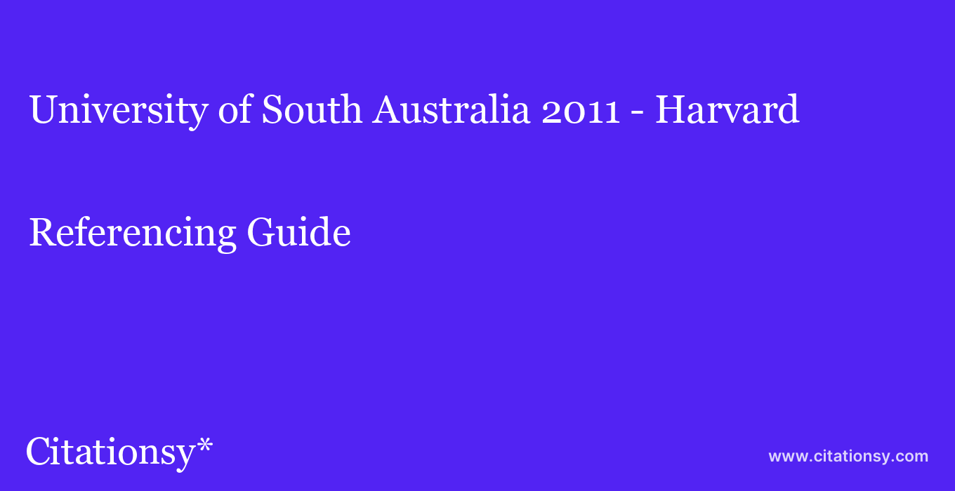 cite University of South Australia 2011 - Harvard  — Referencing Guide