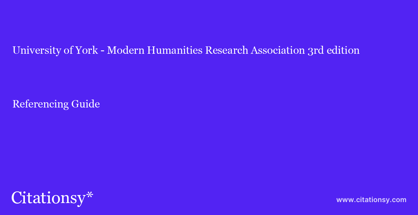 cite University of York - Modern Humanities Research Association 3rd edition  — Referencing Guide