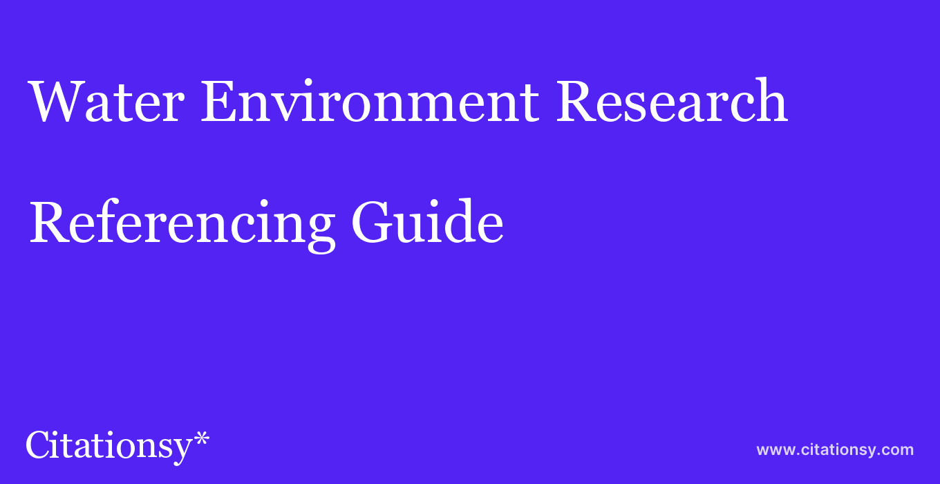 cite Water Environment Research  — Referencing Guide
