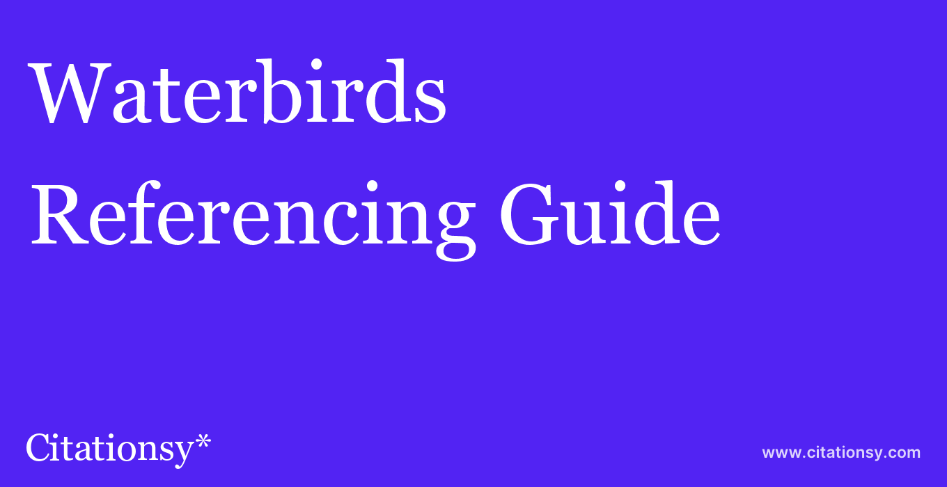cite Waterbirds  — Referencing Guide
