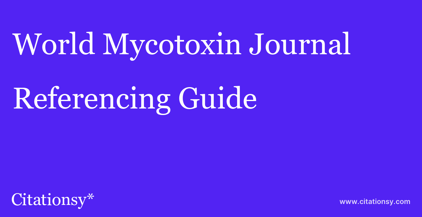 cite World Mycotoxin Journal  — Referencing Guide