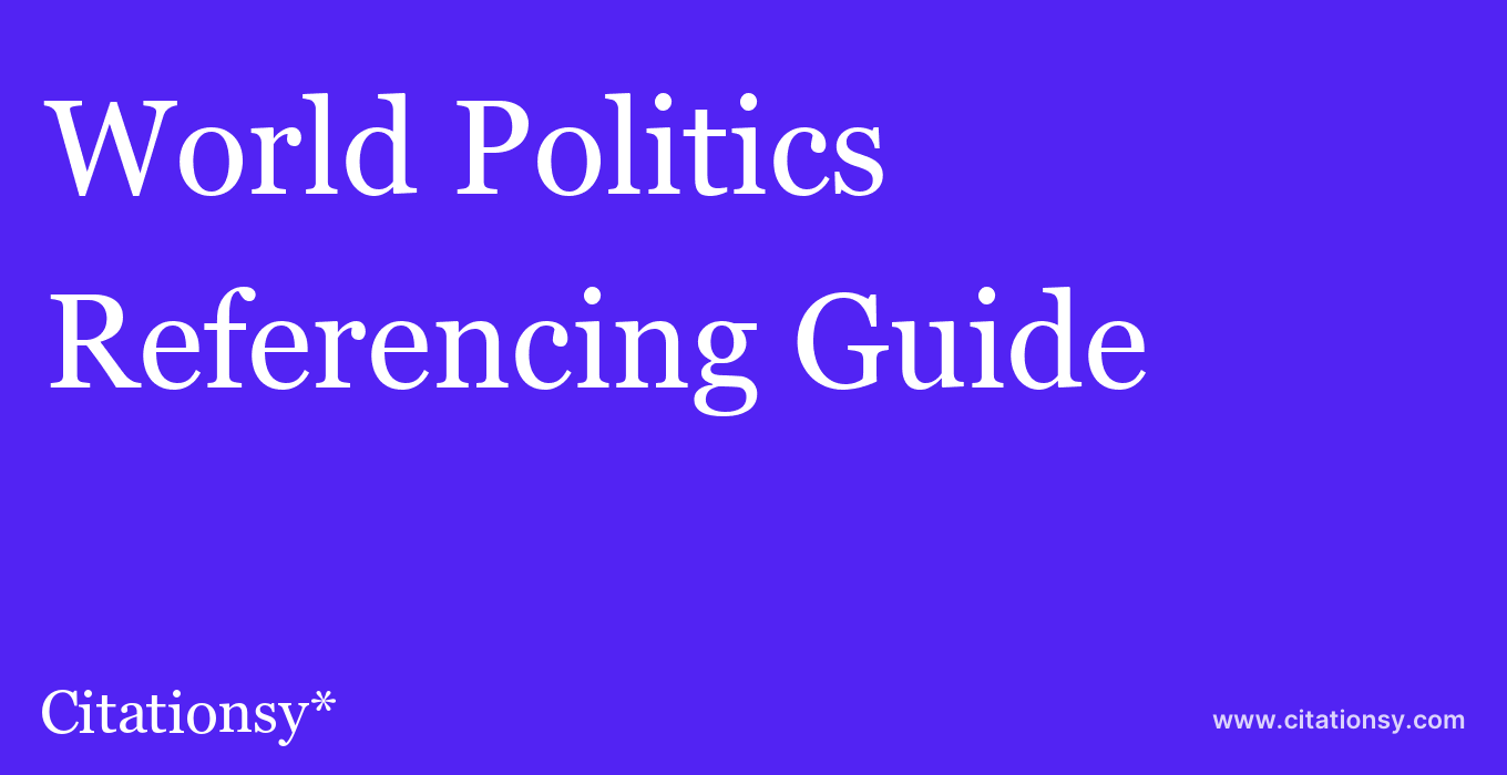 cite World Politics  — Referencing Guide